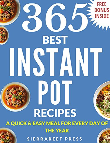 INSTANT POT COOKBOOK: The Ultimate 365 Best Instant pot pressure cooker cookbook (instant pot recipes, instant pot cookbook, instant pot cookbook for two, instant pot slow cooker cookbook, paleo)