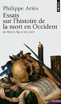 Essais Sur L Histoire De La Mort En Occident Du Moyen Age A Nos Jours Babelio