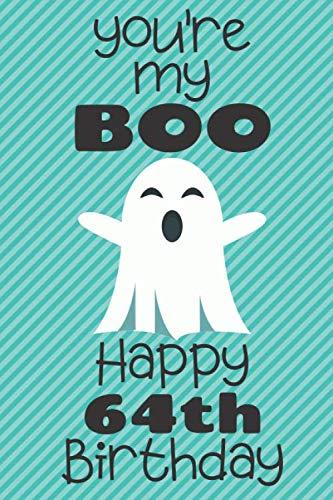 You're my Boo Happy 64th Birthday: 64 Year