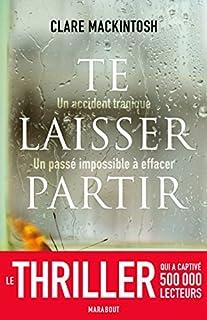 Te laisser partir : un accident tragique, un passé impossible à effacer, Mackintosh, Clare