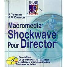 SHOCKWAVE POUR DIRECTOR +CD-ROM (MACROMEDIA)