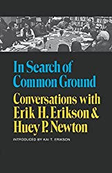 In Search of Common Ground: Conversations with Erik H. Erikson and Huey P. Newton