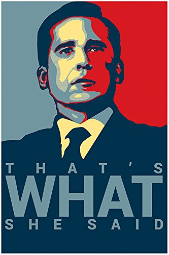 (Michael Scott Quote That's What She Said Office Hope Poster Print(18.5 inch X 12.5 inch, Rolled) )