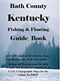 Bath County Kentucky Fishing & Floating Guide Book: Complete fishing and floating information for Bath County Kentucky (Kentucky Fishing & Floating Guide Books)