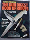Gun Digest Book of Knives, Jack P. Lewis, Roger Combs, 0910676372
