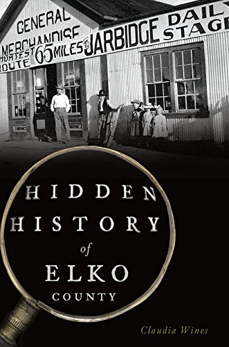 Hidden History of Elko County