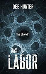 Das Labor. Thriller (Band 1 der Shield-Trilogie)