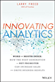 Innovating Analytics: How the Next Generation of Net Promoter Can Increase Sales and Drive Business Results (English Edition)