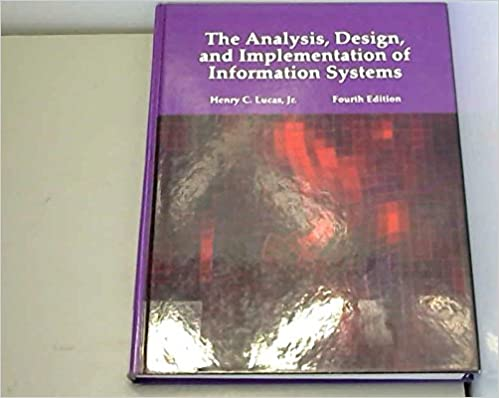 The Analysis Design And Implementation Of Information Systems Lucas Henry J Jr 9780070389335 Amazon Com Books