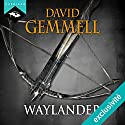 Waylander [French version] Audiobook by David Gemmell Narrated by Richard Andrieux