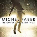 The Book of Strange New Things | Michel Faber