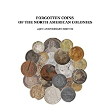 The Forgotten Coins of the North American Colonies - 25th Anniversary Edition
