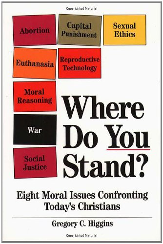 Where Do You Stand?: Eight Moral Issues Confronting Today