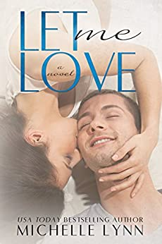 Let Me Love (The Invisibles Book 3) by [Lynn, Michelle]