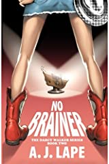 No Brainer: Book 2 of the Darcy Walker Series (Volume 2) Paperback