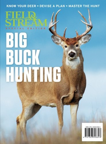 Hunting Magazine - Field & Stream Big Buck Hunting: Know Your Deer - Devise a Plan - Master the Hunt