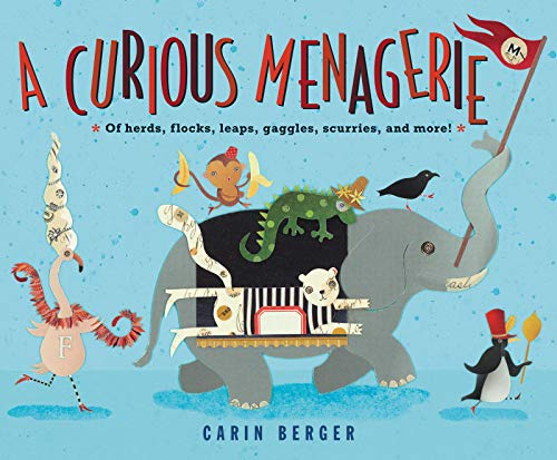 Book Cover: A Curious Menagerie: Of Herds, Flocks, Leaps, Gaggles, Scurries, and More!