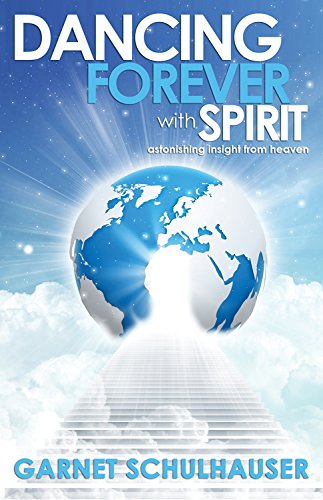 Dancing Forever with Spirit: Astonishing Insights from Heaven ebook