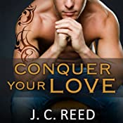 Conquer Your Love: Surrender Your Love, Book 2 | J. C. Reed