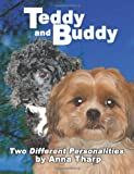 TEDDY and BUDDY - Two Different Personalities, Anna Tharp, 1492371815