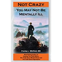 Not Crazy:You May Not Be Mentally Ill