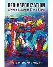 Rediasporization: African-Guyanese Kweh-Kweh
