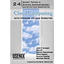 Cloud Computing with VMware vCloud Director (Short Topics in System Administration Book 24)