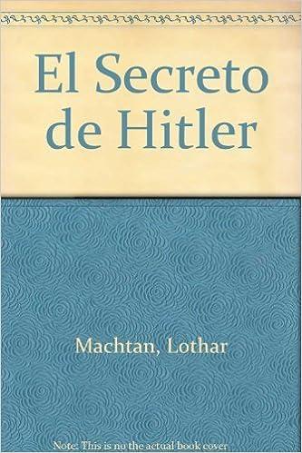 El Secreto de Hitler (Spanish Edition) by Lothar Machtan (2002-10-03)