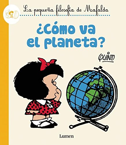 ¿Cómo va el planeta?   / How?s the Planet Doing? (Le Pequena Filosofia De Mafalda) (Spanish Edition)