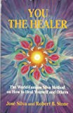 You the Healer, José Silva and Robert B. Stone, 0915811154