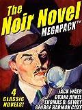 img - for The Noir Novel MEGAPACK  : 4 Great Crime Novels book / textbook / text book