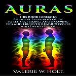 Auras: Beginner's Guide and Tips & Tricks | Valerie W. Holt
