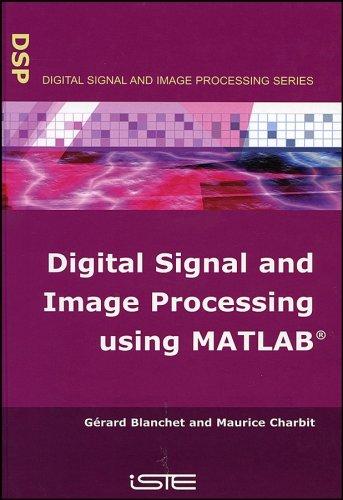 Digital Signal and Image Processing Using MATLAB (Digital Signal and Image Processing series) (Digital Signal And Image Processing Using Matlab)