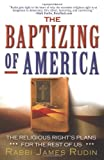 The Baptizing of America, Rabbi James Rudin, 1560258934