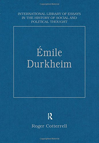 Émile Durkheim: Justice, Morality and Politics (International Library of Essays in the History of Social and Political T