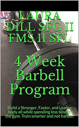 4 Week Barbell Program: Build a Stronger, Faster, and Leaner