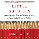 Little Soldiers: An American Boy, a Chinese School, and the Global Race to Achieve Hörbuch von Lenora Chu Gesprochen von: Emily Woo Zeller