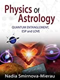 Download Physics of Astrology Vol.7: Quantum Entanglement,  Esp and Love in PDF ePUB Free Online