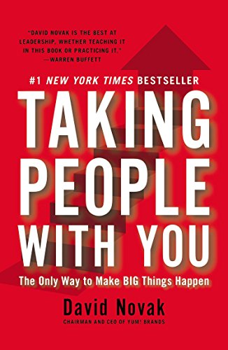 Taking People with You: The Only Way to Make Big Things Happen