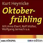 Oktoberfrühling: Eine Episode aus dem Leben des Gottfried Keller | Kurt Heynicke