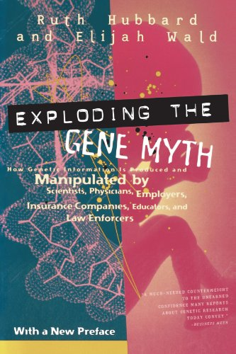 Exploding the Gene Myth: How Genetic Information Is Produced and Manipulated by Scientists, Physicians, Employers, Insurance Companies, Educators, and Law Enforcers (Best Insurance Companies On Social Media)