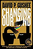 img - for Changing Our Mind: Definitive 3rd Edition of the Landmark Call for Inclusion of LGBTQ Christians with Response to Critics book / textbook / text book