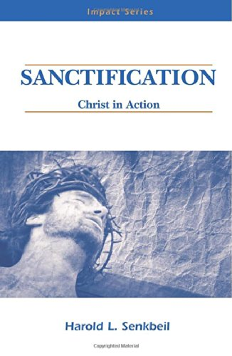 Sanctification: Christ in Action (Impact ()