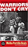 img - for Warriors Don't Cry: A Searing Memoir of the Battle to Integrate Little Rock's Central High book / textbook / text book
