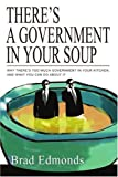 There's a Government in Your Soup, Brad Edmonds, 0595318169