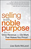 Selling with Noble Purpose 1st Edition
