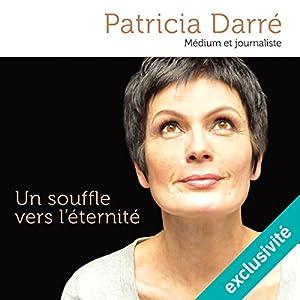 Un souffle vers l'éternité | Livre audio Auteur(s) : Patricia Darré Narrateur(s) : Claudie Arif