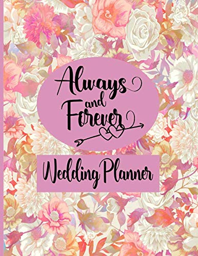 Always and Forever - Wedding Planner: Wedding Planner Marriage Organizer - Journal - Tracker Cute Floral Cover Keepsake Engagement Gift (Tock Florals Tick)