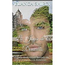 La Joya de la Doncella: Espera y escucha el llamado de quien te busca a la distancia  (Spanish Edition)
