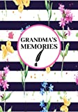 Grandma's Memories: Preserve Memories, Leave Your Legacy, Memoirs Log, Journal, Keepsake Notebook For Grandma To Fill In With Inspiring Inspirational ... Soft Paperback (Grandmother Gift) (Volume 3)